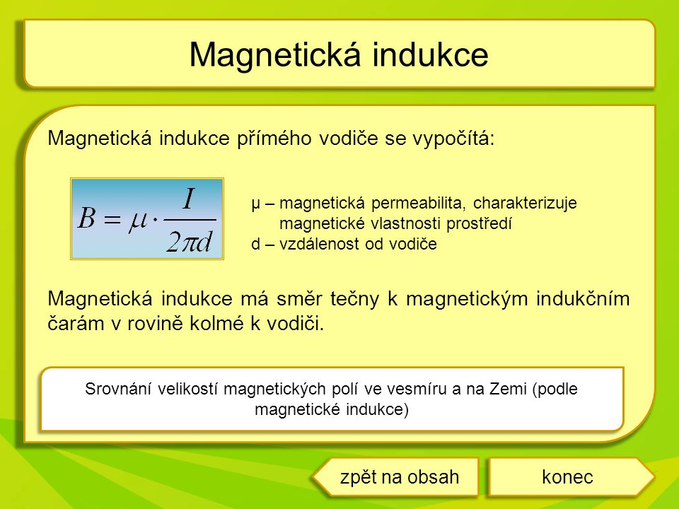 Magnetická indukce Magnetická indukce přímého vodiče se vypočítá: