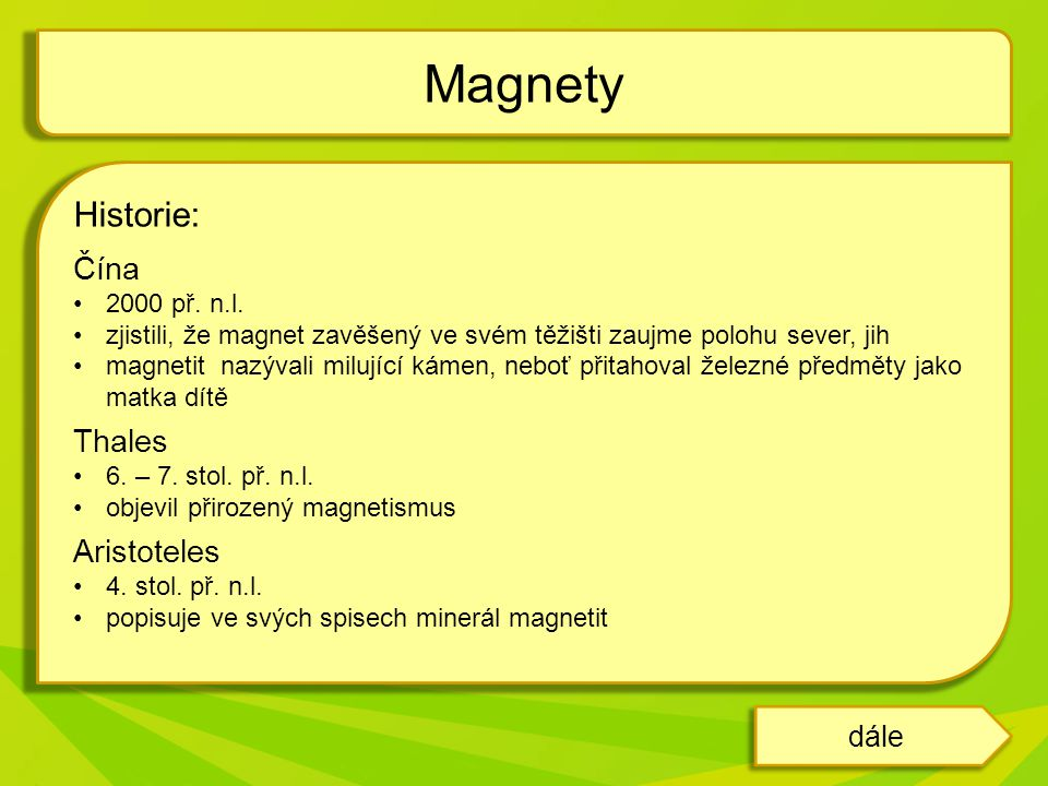 Magnety Historie: Čína Thales Aristoteles dále 2000 př. n.l.