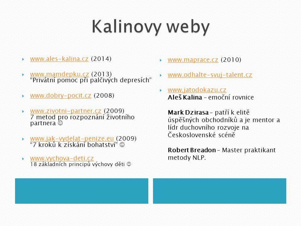 Kalinovy weby www.ales-kalina.cz (2014) www.maprace.cz (2010)