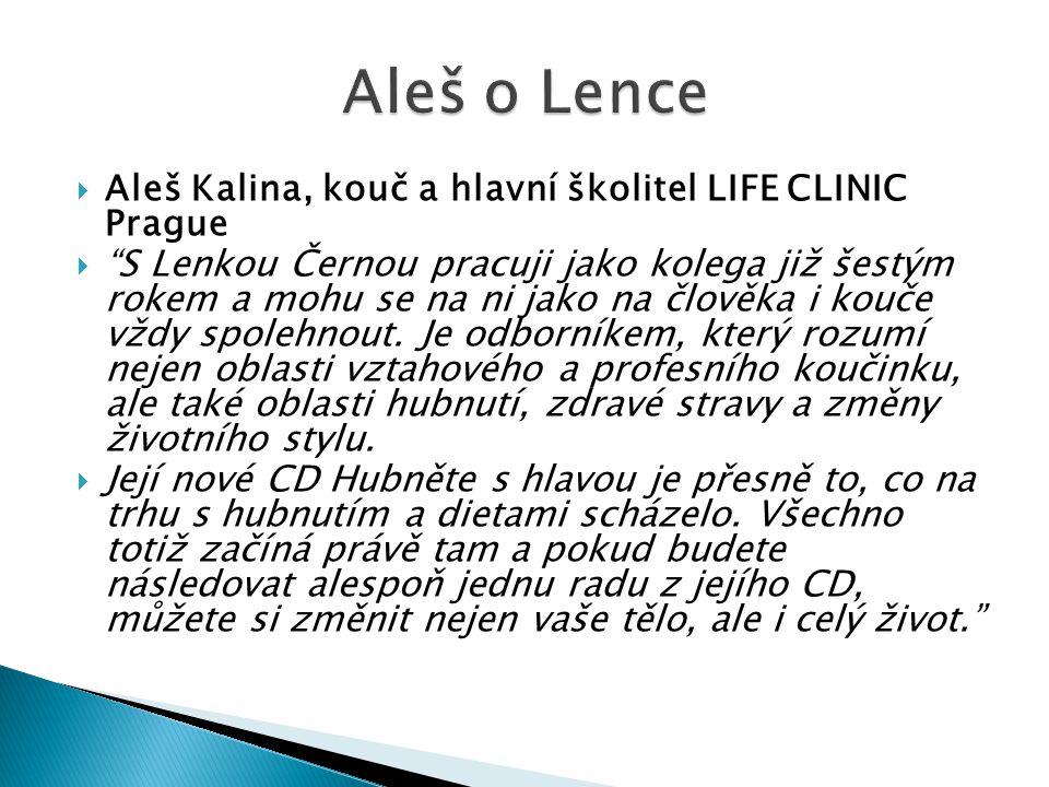 Aleš o Lence Aleš Kalina, kouč a hlavní školitel LIFE CLINIC Prague