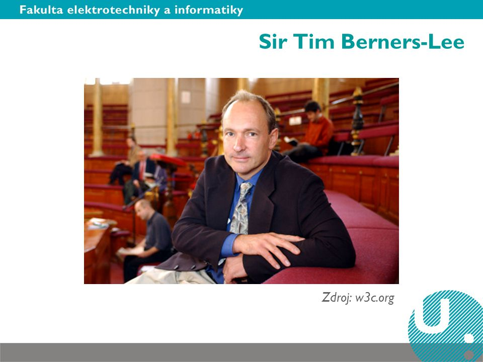 Sir Tim Berners-Lee Zdroj: w3c.org