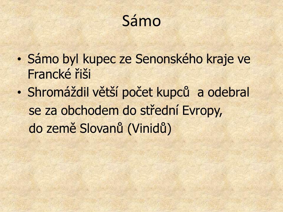 Sámo Sámo byl kupec ze Senonského kraje ve Francké řiši