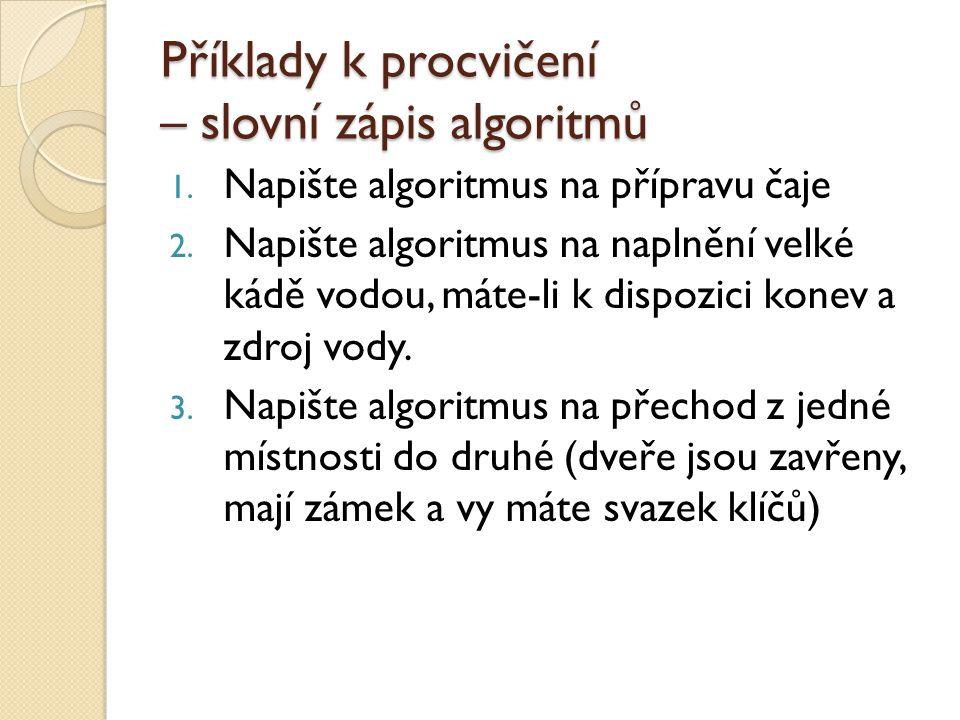 Příklady k procvičení – slovní zápis algoritmů