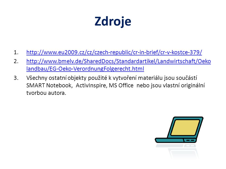 Zdroje http://www.eu2009.cz/cz/czech-republic/cr-in-brief/cr-v-kostce-379/
