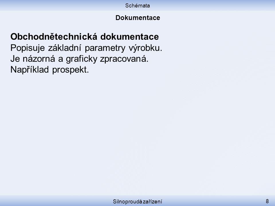 Obchodnětechnická dokumentace Popisuje základní parametry výrobku.