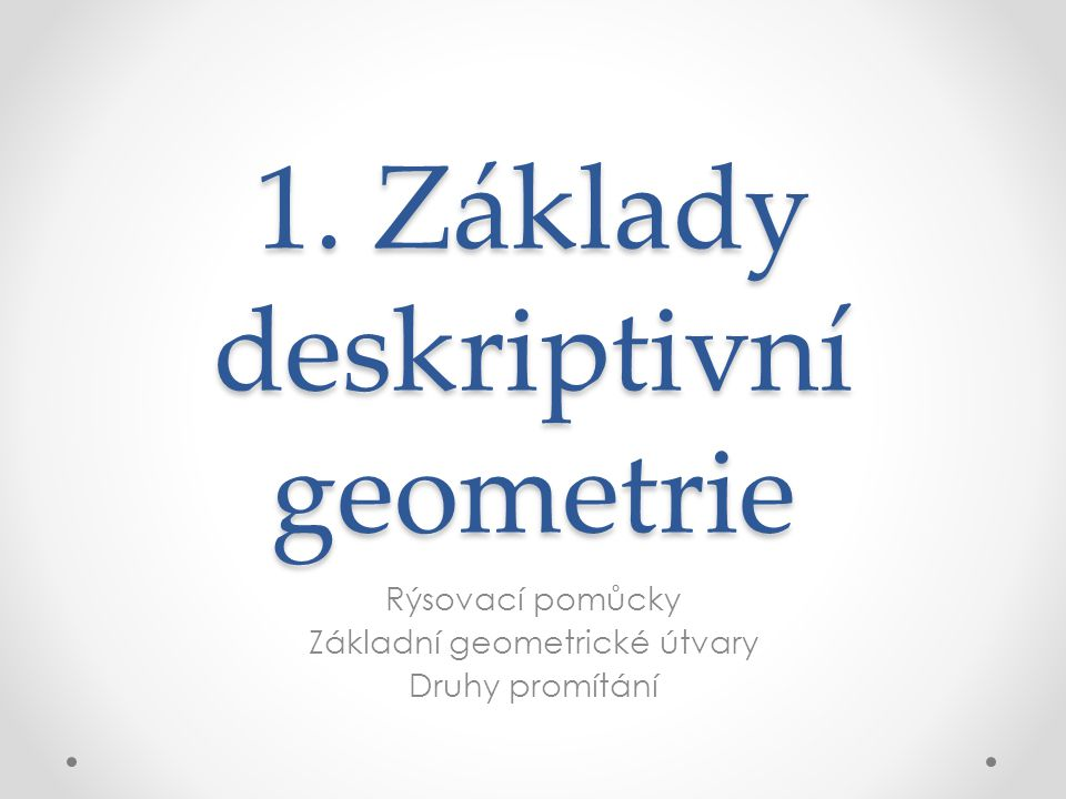 1. Základy deskriptivní geometrie