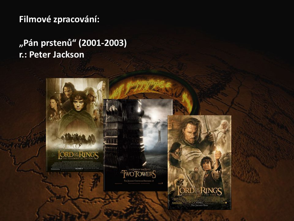 """Filmové zpracování: """"Pán prstenů (2001-2003) r.: Peter Jackson"""