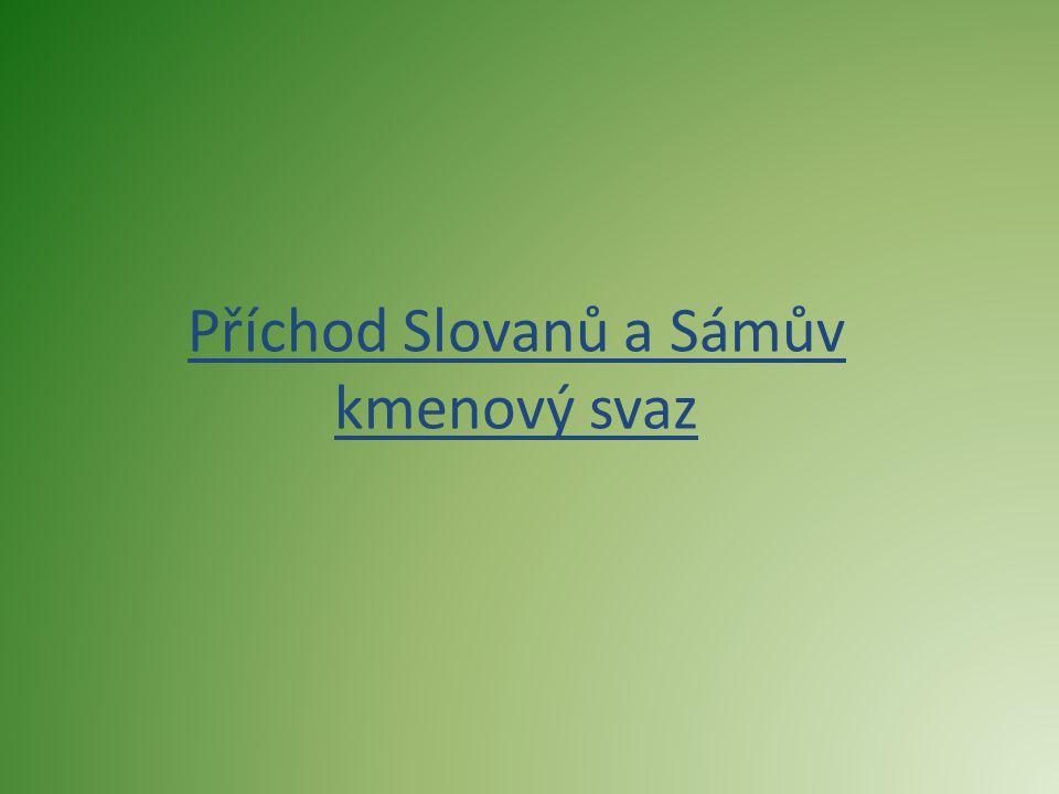 Příchod Slovanů a Sámův kmenový svaz