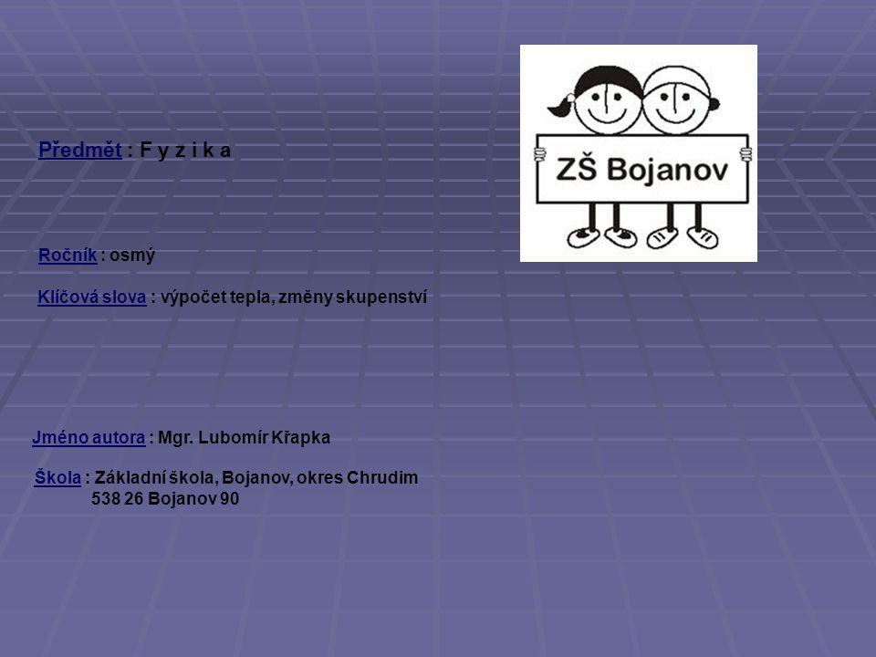 Předmět : F y z i k a Ročník : osmý