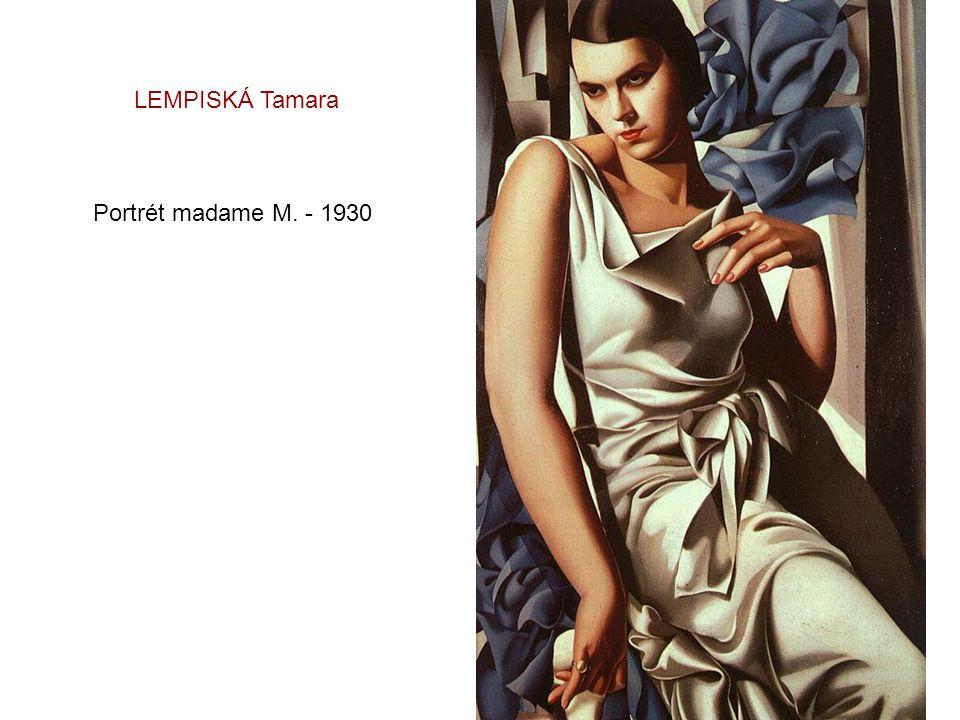 LEMPISKÁ Tamara Portrét madame M. - 1930