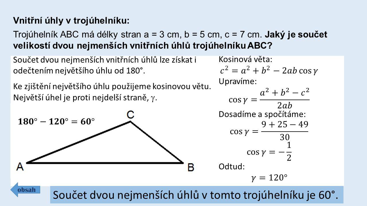 Součet dvou nejmenších úhlů v tomto trojúhelníku je 60°.