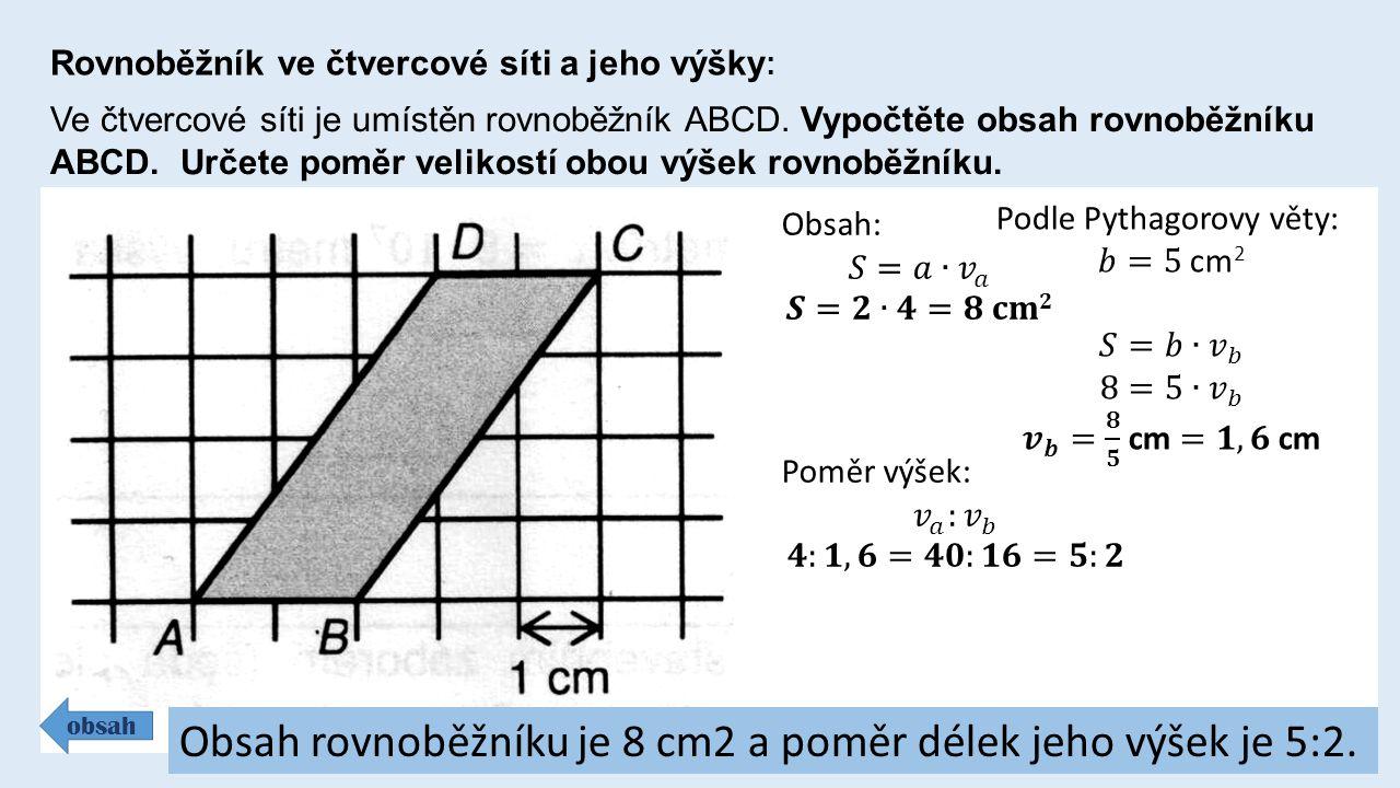 Obsah rovnoběžníku je 8 cm2 a poměr délek jeho výšek je 5:2.