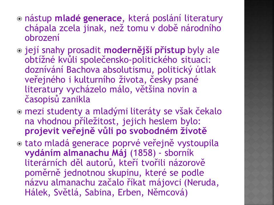 nástup mladé generace, která poslání literatury chápala zcela jinak, než tomu v době národního obrození