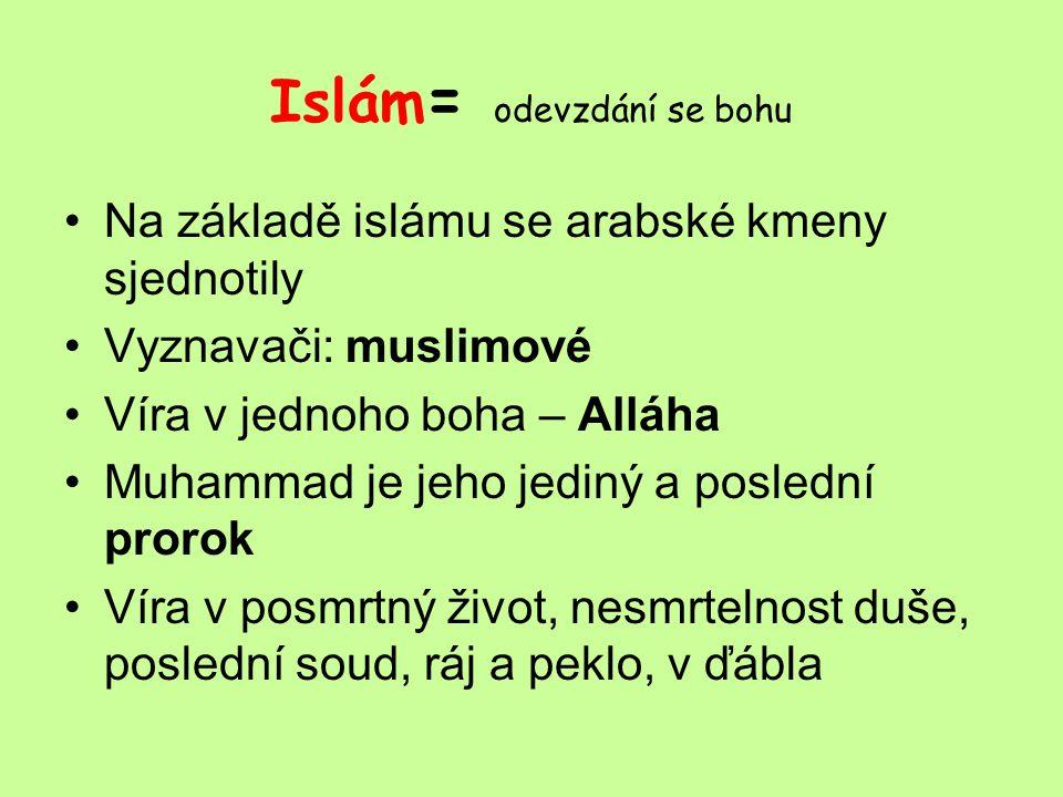 Islám= odevzdání se bohu