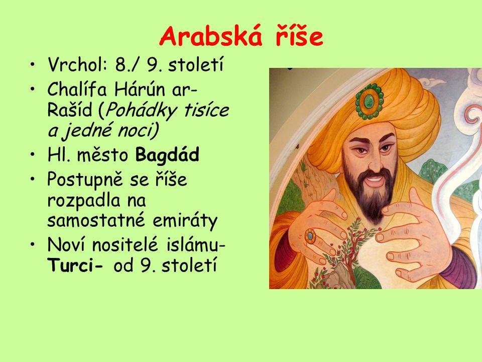 Arabská říše Vrchol: 8./ 9. století