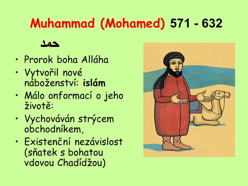 حمد Muhammad (Mohamed) 571 - 632 Prorok boha Alláha