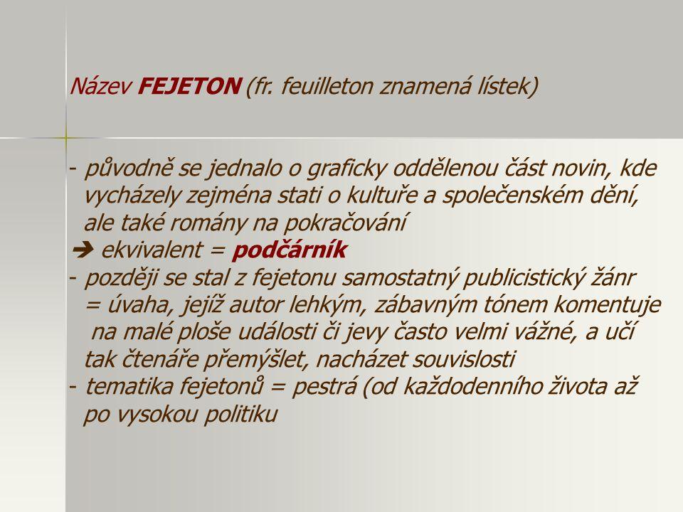 Název FEJETON (fr. feuilleton znamená lístek)