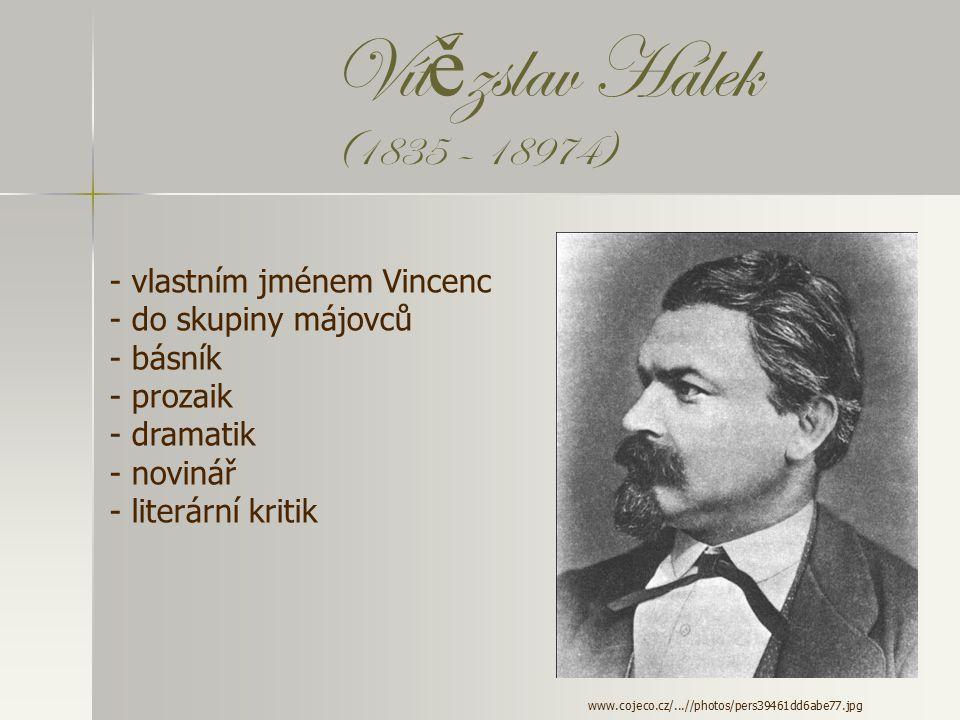 Vítězslav Hálek (1835 – 18974) vlastním jménem Vincenc