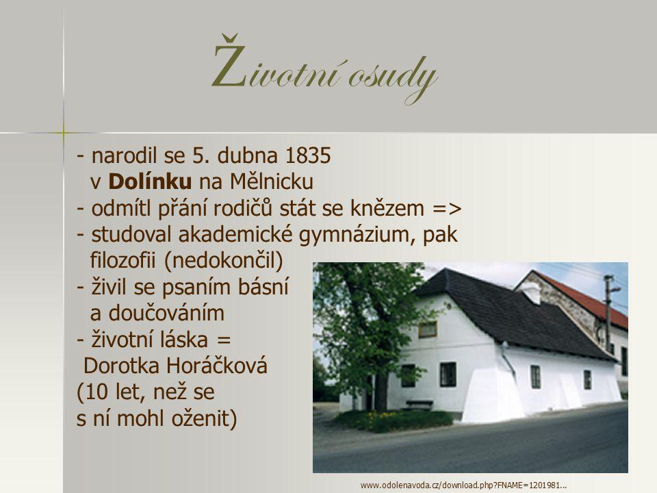 Životní osudy narodil se 5. dubna 1835 v Dolínku na Mělnicku