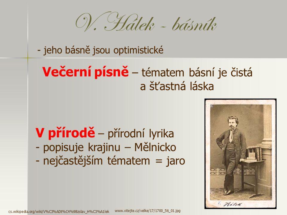 V. Hálek - básník Večerní písně – tématem básní je čistá