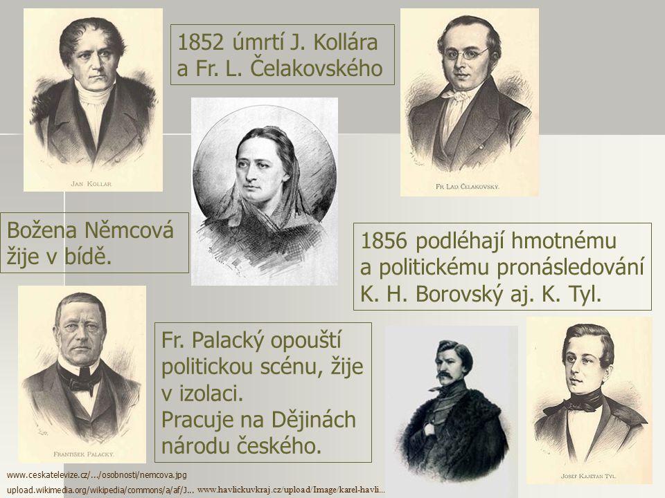 a politickému pronásledování K. H. Borovský aj. K. Tyl.