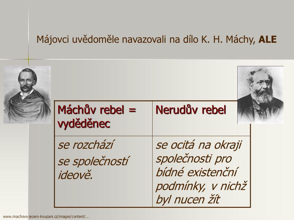 Máchův rebel = vyděděnec Nerudův rebel