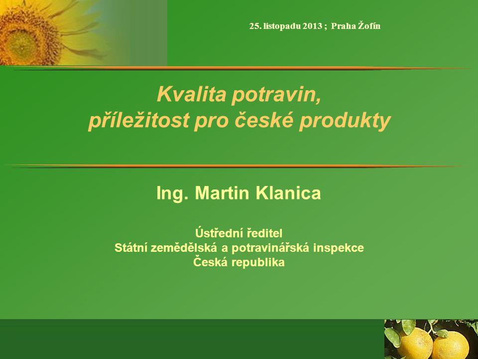 Kvalita potravin, příležitost pro české produkty