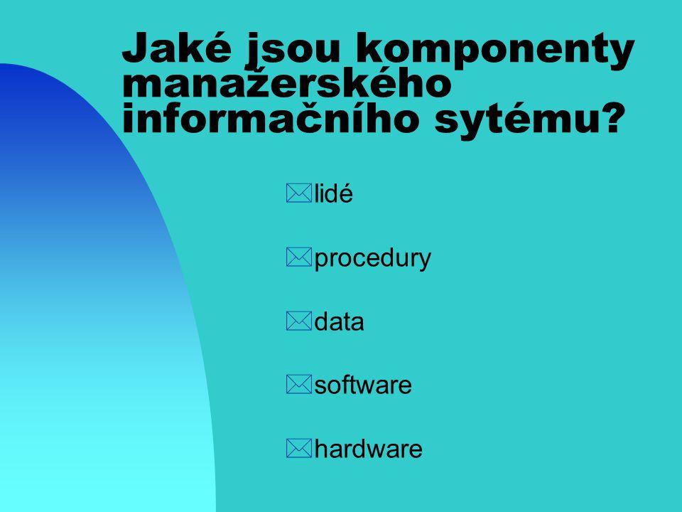 Jaké jsou komponenty manažerského informačního sytému