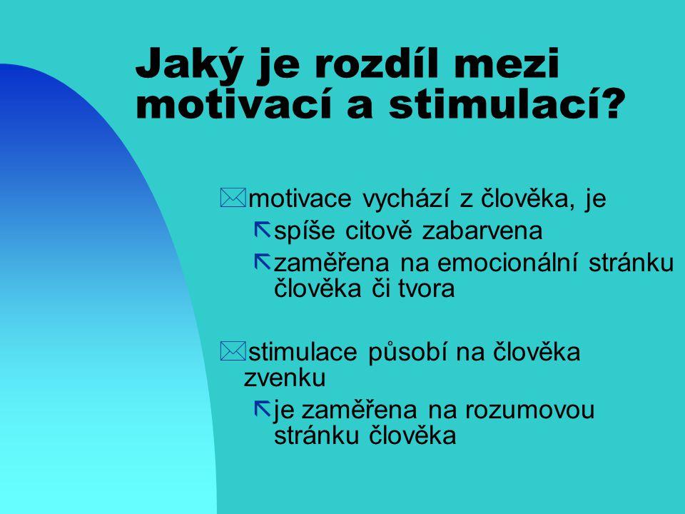 Jaký je rozdíl mezi motivací a stimulací