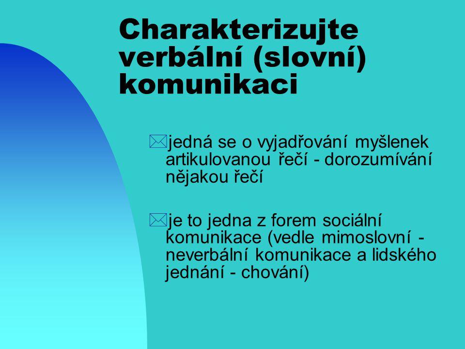 Charakterizujte verbální (slovní) komunikaci