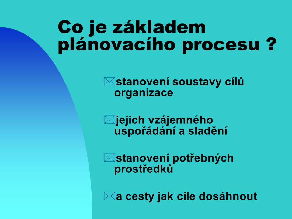 Co je základem plánovacího procesu