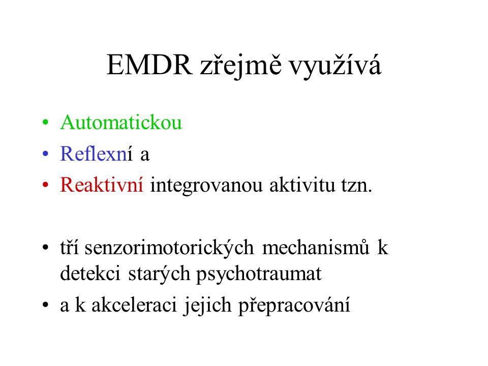 EMDR zřejmě využívá Automatickou Reflexní a