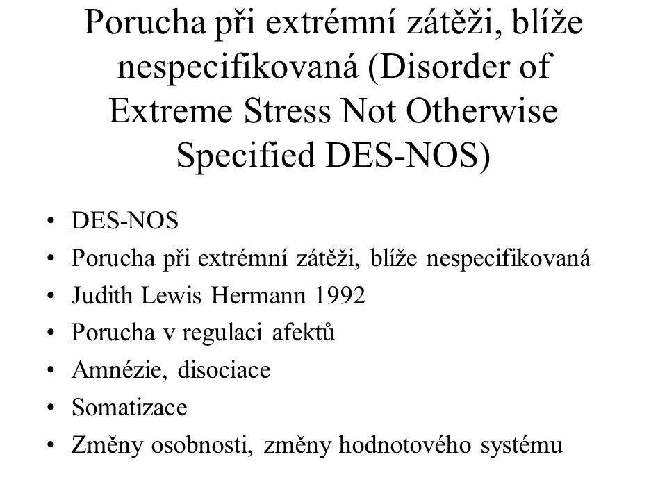 Porucha při extrémní zátěži, blíže nespecifikovaná (Disorder of Extreme Stress Not Otherwise Specified DES-NOS)