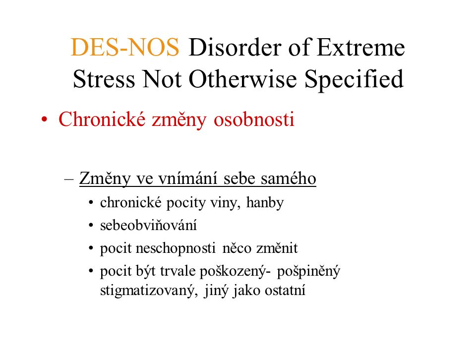 DES-NOS Disorder of Extreme Stress Not Otherwise Specified