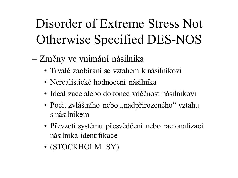 Disorder of Extreme Stress Not Otherwise Specified DES-NOS
