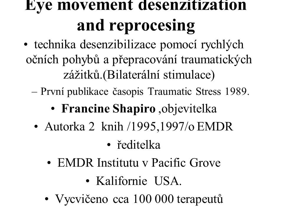 Eye movement desenzitization and reprocesing