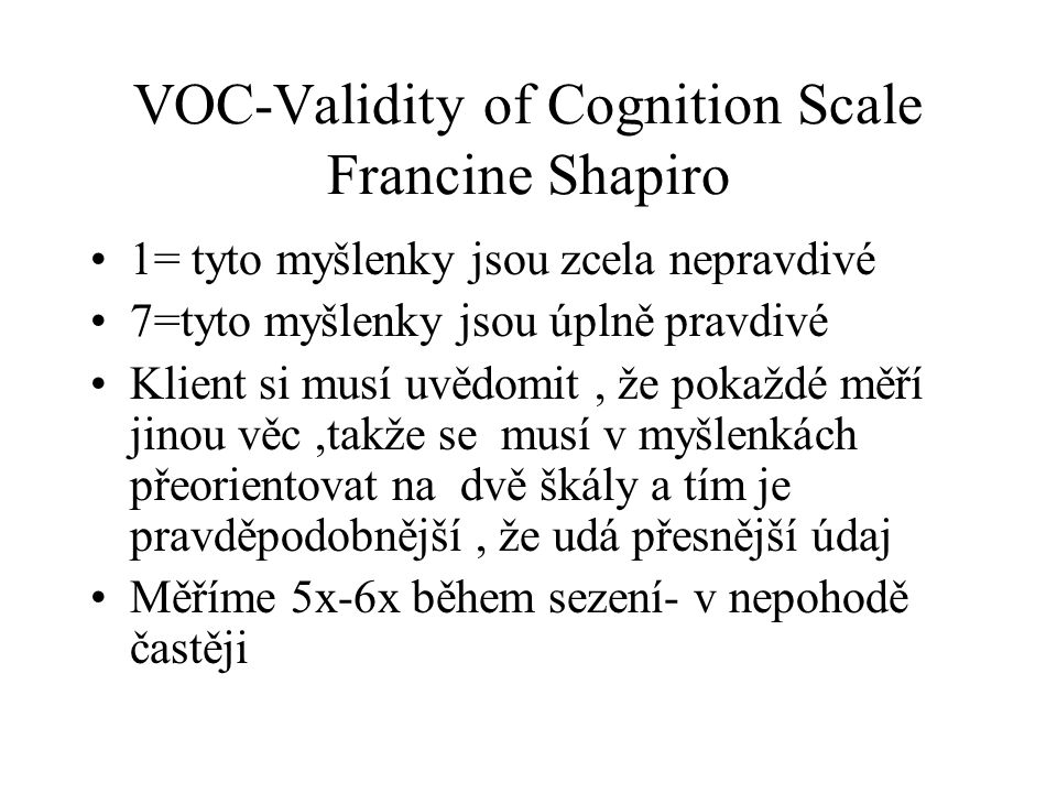 VOC-Validity of Cognition Scale Francine Shapiro