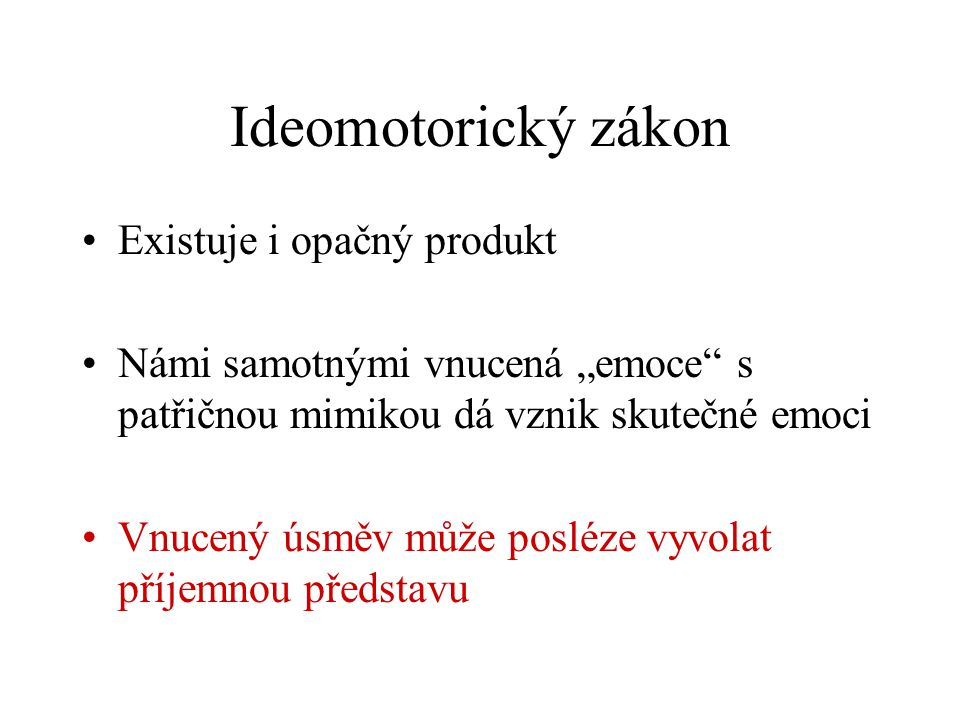 Ideomotorický zákon Existuje i opačný produkt