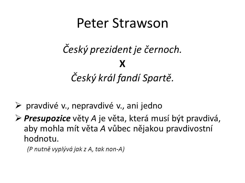 Peter Strawson Český prezident je černoch. X Český král fandí Spartě.
