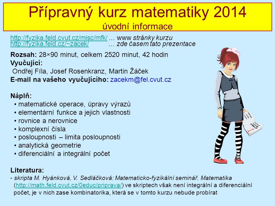 Přípravný kurz matematiky 2014 úvodní informace