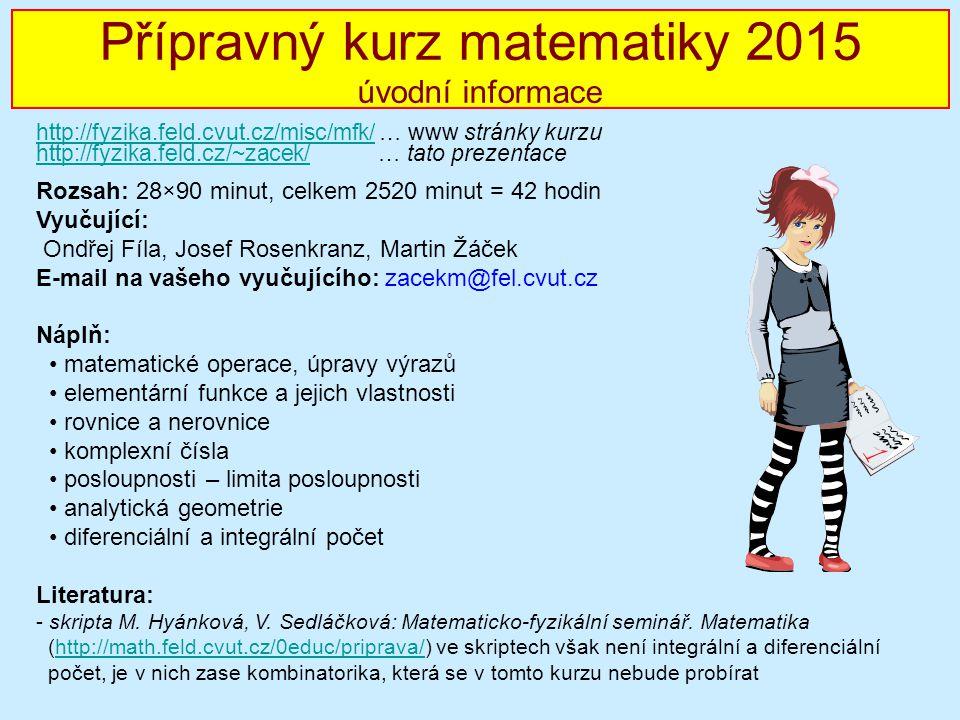 Přípravný kurz matematiky 2015 úvodní informace