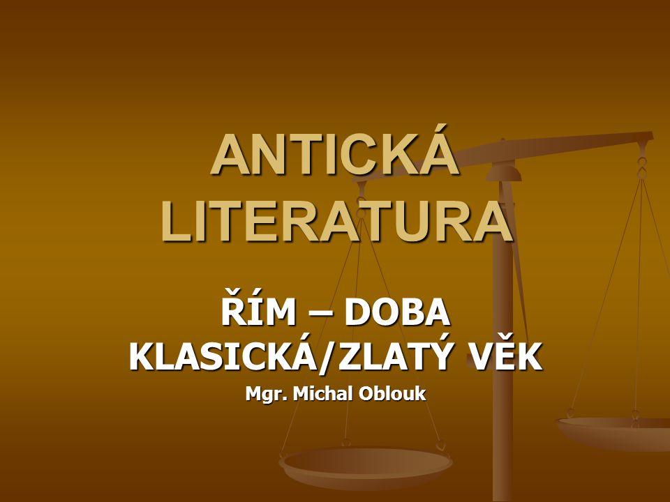 ŘÍM – DOBA KLASICKÁ/ZLATÝ VĚK Mgr. Michal Oblouk