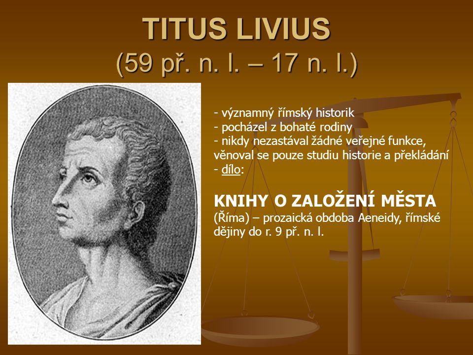 TITUS LIVIUS (59 př. n. l. – 17 n. l.)