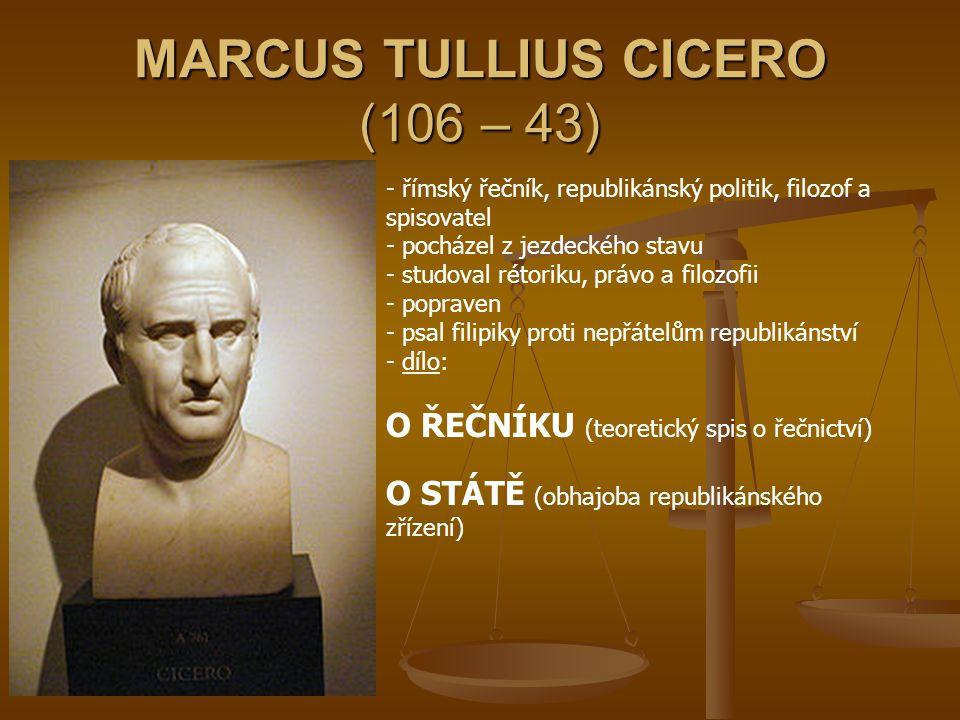MARCUS TULLIUS CICERO (106 – 43)