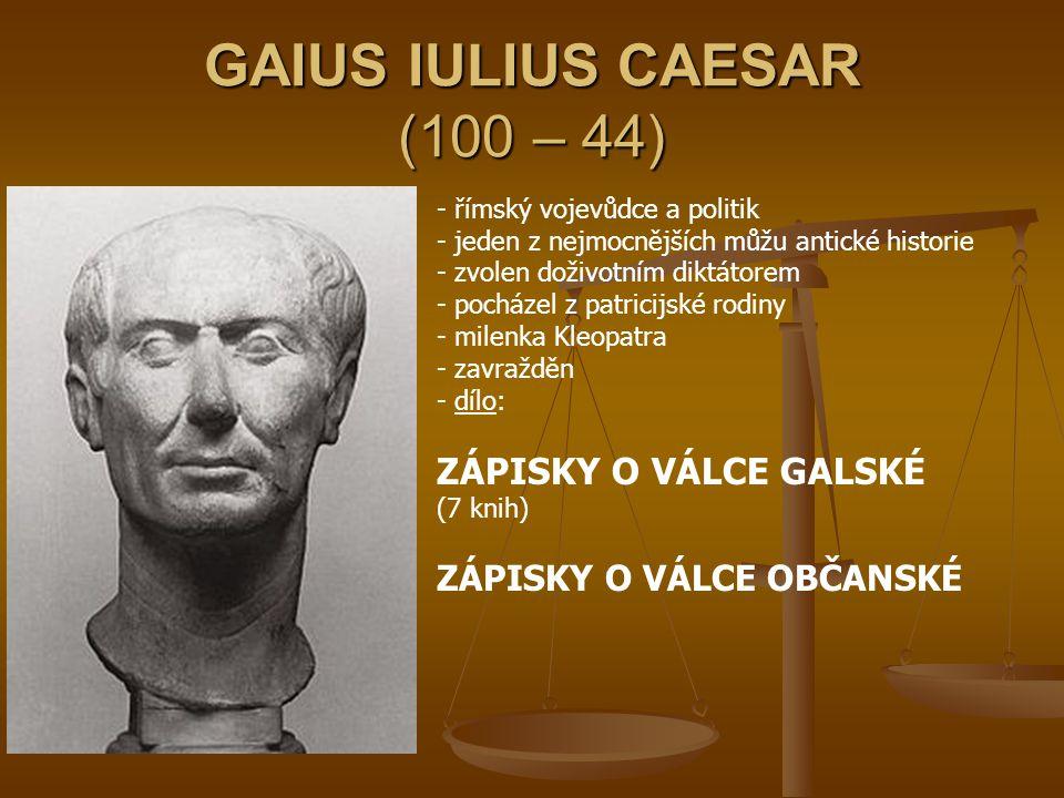 GAIUS IULIUS CAESAR (100 – 44)