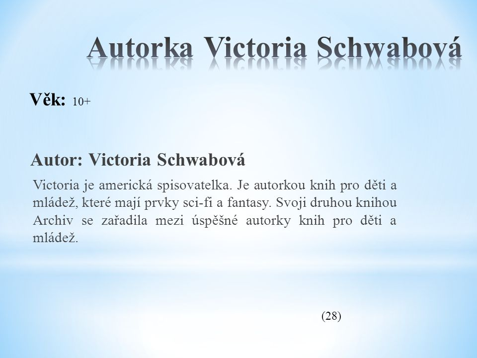 Autorka Victoria Schwabová