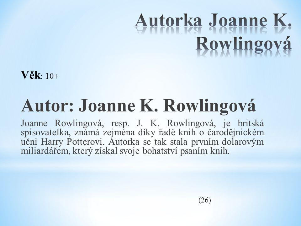 Autorka Joanne K. Rowlingová