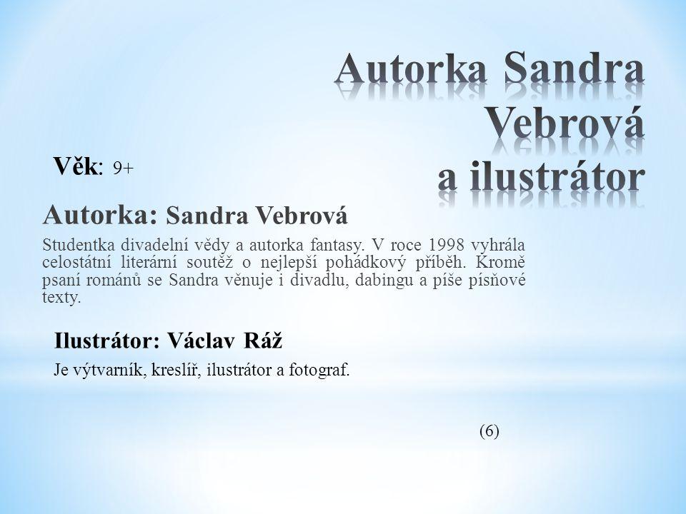 Autorka Sandra Vebrová a ilustrátor