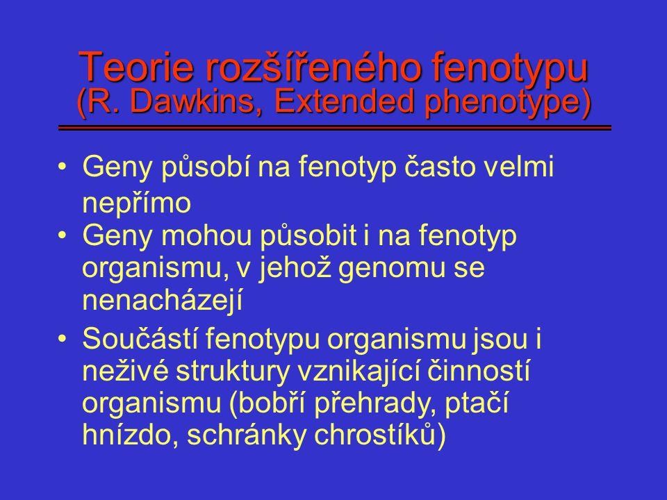 Teorie rozšířeného fenotypu (R. Dawkins, Extended phenotype)