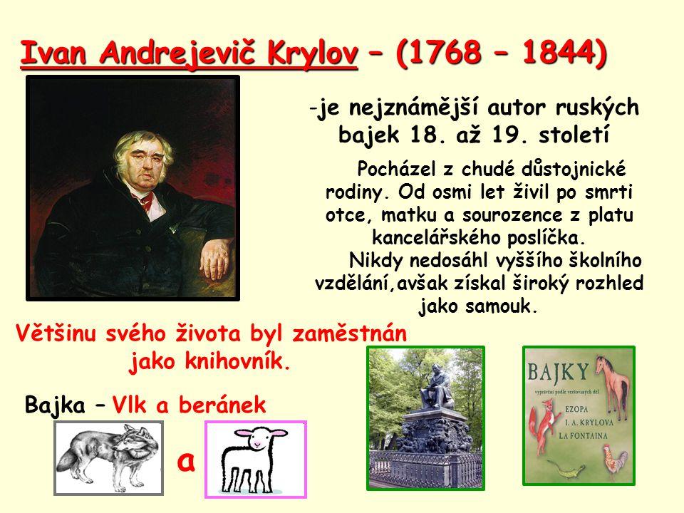 a Ivan Andrejevič Krylov – (1768 – 1844)